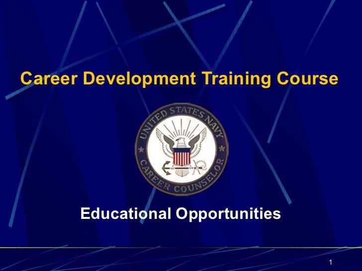 Career Development Training Course      Educational Opportunities                                  1