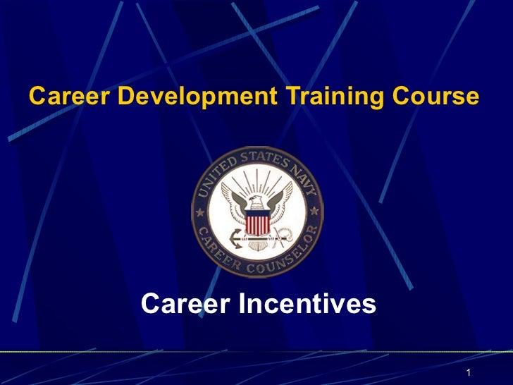 Career Development Training Course        Career Incentives                                1