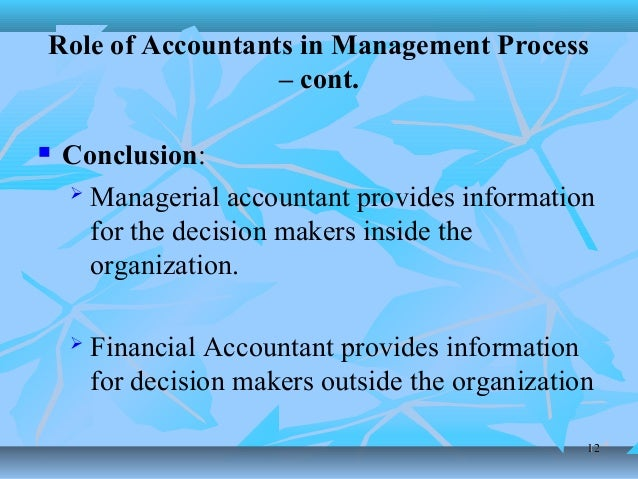 conclusion of role management accounting in decision making Human resource accounting and decision making in post-industrial role to play in the various management decision making process of such organisation and for this.