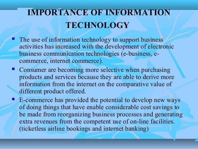 importance of information technology in business Important ways in which technology is facilitating international business are as follows: technology is beneficial to international business it may be stated that.