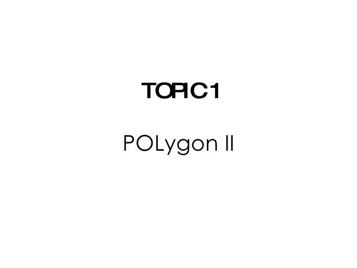 TOPIC 1 POLygon II