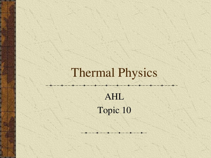 Thermal Physics     AHL    Topic 10