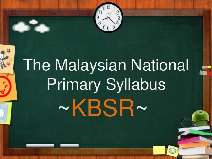 The Malaysian National Primary Syllabus~KBSR~<br />