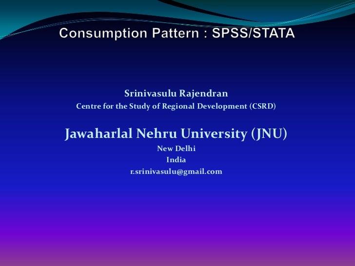 Srinivasulu Rajendran Centre for the Study of Regional Development (CSRD)Jawaharlal Nehru University (JNU)                ...