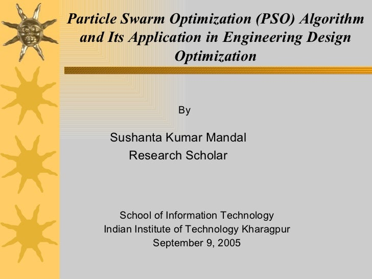 Particle Swarm Optimization (PSO) Algorithm and Its Application in Engineering Design                Optimization         ...