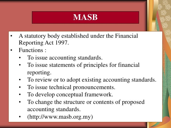 accounting regulatory bodies 14 Accounting regulatory bodies in malaysia financial reporting foundation (frf) malaysian accounting standards board (masb) securities commission (sc) bursa malaysia this preview has intentionally blurred sections.