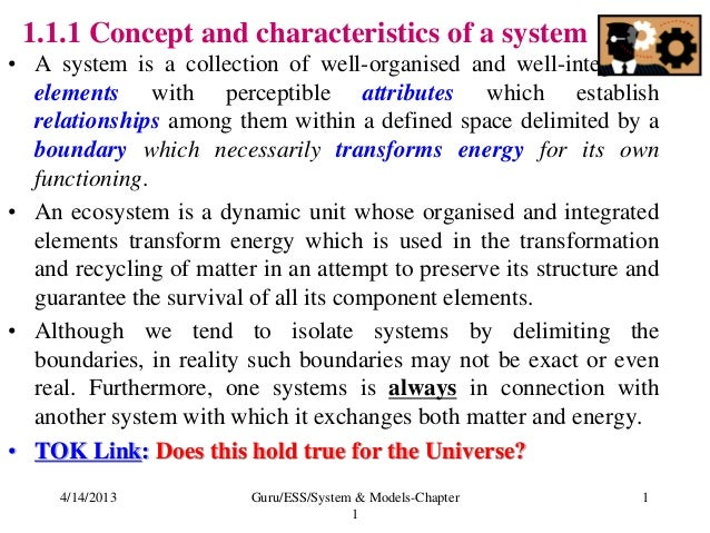 1.1.1 Concept and characteristics of a system • A system is a collection of well-organised and well-integrated elements wi...