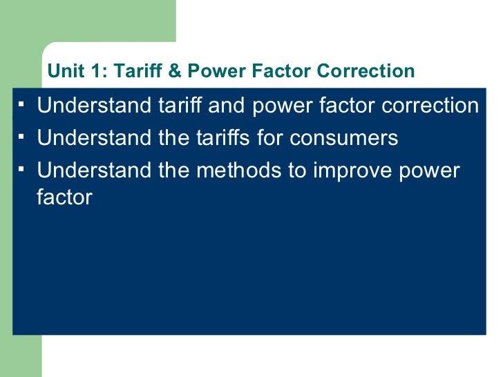 Unit 1: Tariff & Power Factor Correction <ul><li>Understand tariff and power factor correction </li></ul><ul><li>Understan...