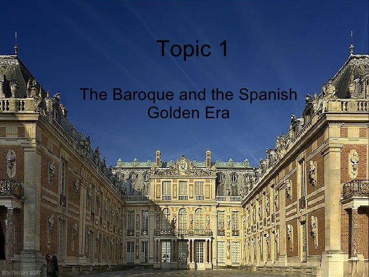 Topic 1 The Baroque and the Spanish Golden Era