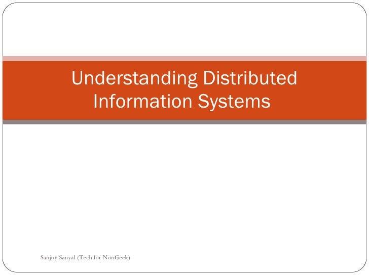 Understanding Distributed Information Systems  Sanjoy Sanyal (Tech for NonGeek)