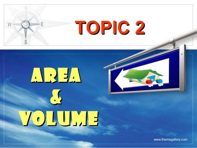 TOPIC 2 AREA & VOLUME  OGO L  www.themegallery.com