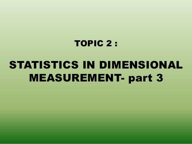 TOPIC 2 : STATISTICS IN DIMENSIONAL MEASUREMENT- part 3