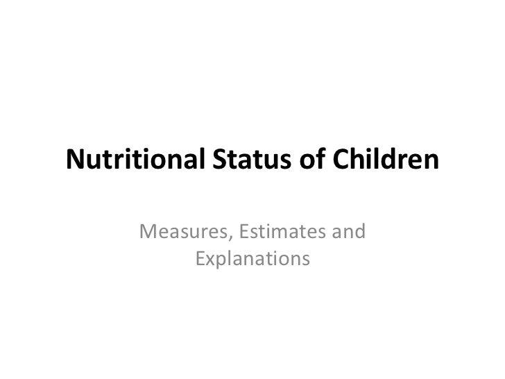 Nutritional Status of Children     Measures, Estimates and         Explanations