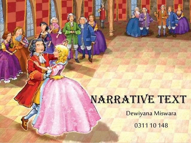 NARRATIVE TEXT Dewiyana Miswara 0311 10 148