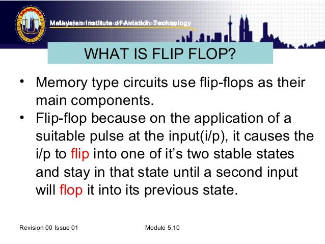 aeec1a8e04403f ... 3. Malaysian Institute of Aviation Technology Malaysian Institute of  Aviation Technology WHAT IS FLIP FLOP