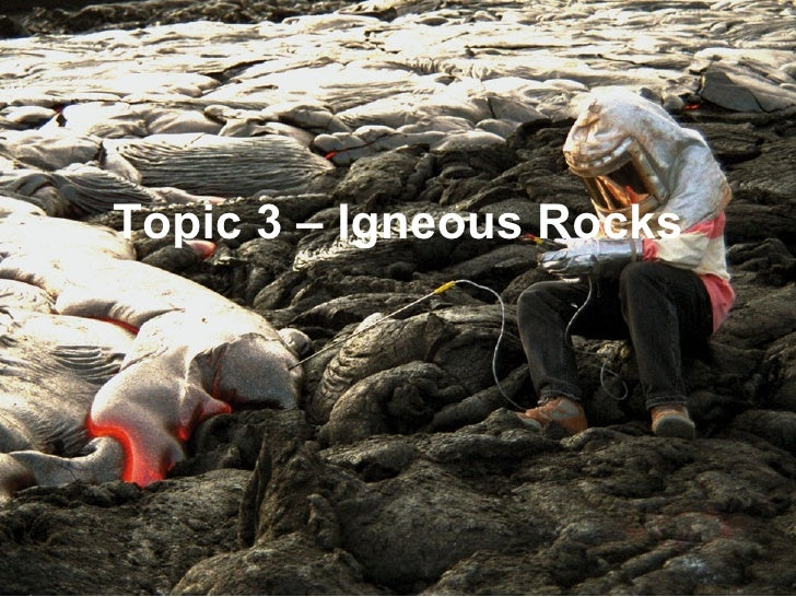 Topic 3 igneous rocks