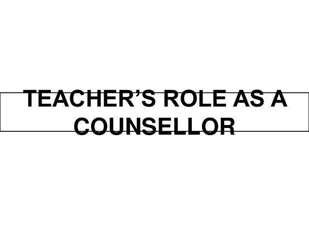 Topic 3 teacher s roles as a counsellor