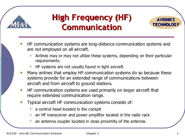 High Frequency (HF) Communication  AVIONICS TECHNOLOGY  HF communication systems are long-distance communication systems a...