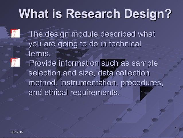03/17/1503/17/15 What is Research Design?What is Research Design? The design module described whatThe design module descri...