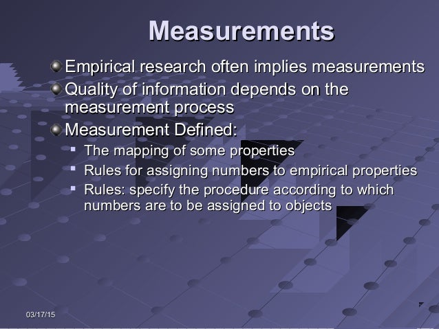 03/17/1503/17/15 MeasurementsMeasurements Empirical research often implies measurementsEmpirical research often implies me...