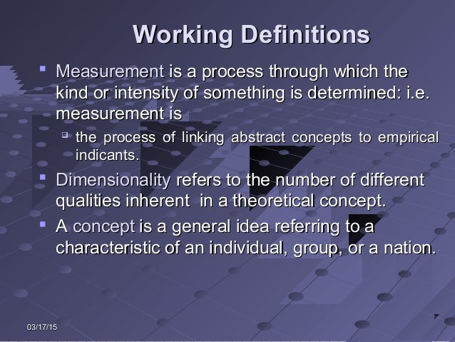 03/17/1503/17/15 Working DefinitionsWorking Definitions  MeasurementMeasurement is a process through which theis a proces...