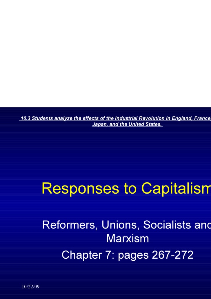 Responses to Capitalism Reformers, Unions, Socialists and Marxism Chapter 7: pages 267-272