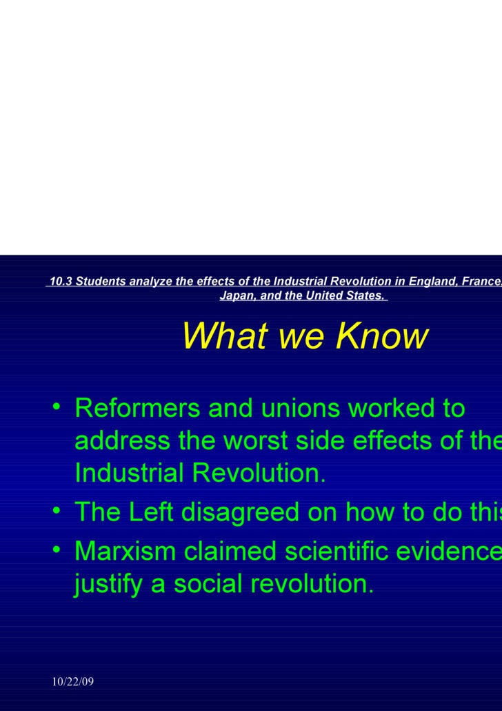 the effects of the industrial revolution on the course of our history The most prolific evidence of the industrial revolution's impact on the modern world is seen in the worldwide human population growthhumans have been around for about 22 million years by the dawn of the first millennium ad, estimates place the total world (modern) human population at between 150 – 200 million, and 300 million in the year 1,000.