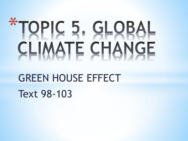 GREEN HOUSE EFFECT Text 98-103 *