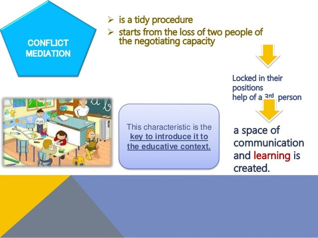  is a tidy procedure  starts from the loss of two people of the negotiating capacityCONFLICT MEDIATION Locked in their p...