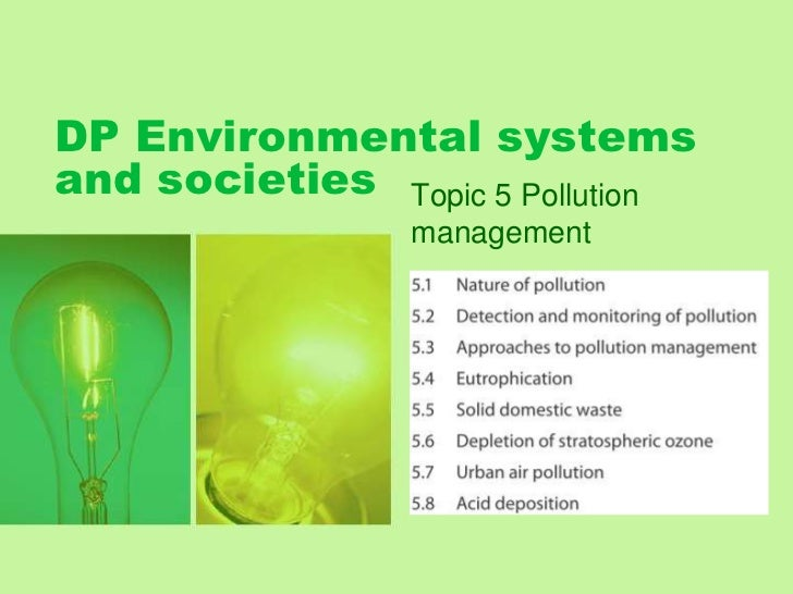 DP Environmental systemsand societies Topic 5 Pollution                 management