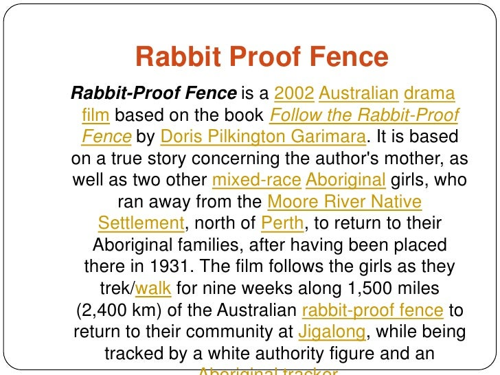 film rabbit proof fence essay Essays from bookrags provide great ideas for rabbit-proof fence (film) essays and paper topics like essay view this student essay about rabbit-proof fence (film).