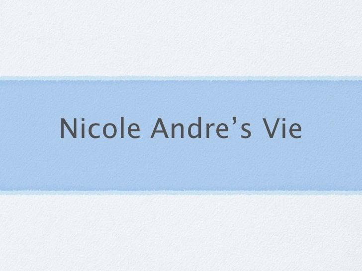 Nicole Andre's Vie