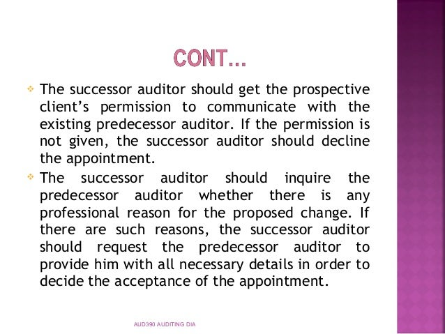 communication between predecessor and successor auditor Communications between predecessor and successor auditors is replaced with  paragraph 02 of as 2610, initial audits—communications.