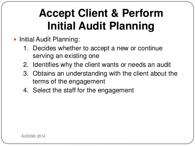 accepting and planning the audit Audit planning is developing an overall strategy for the audit the nature, extent, and timing of planning varies with size and complexity of the entity, experience with the entity, and knowledge of the entity's business audit risk a combination of the risk that material errors will occur in the accounting process and the risk.