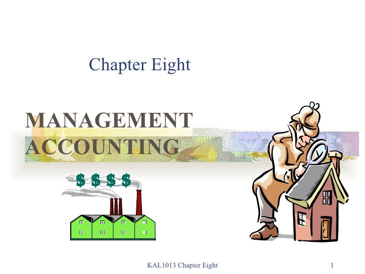 Chapter Eight MANAGEMENT ACCOUNTING KAL1013 Chapter Eight