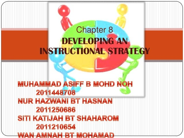 Chapter 8  DEVELOPING AN INSTRUCTIONAL STRATEGY