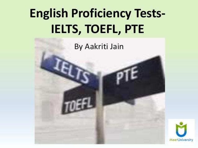 English Proficiency Tests- IELTS, TOEFL, PTE By Aakriti Jain