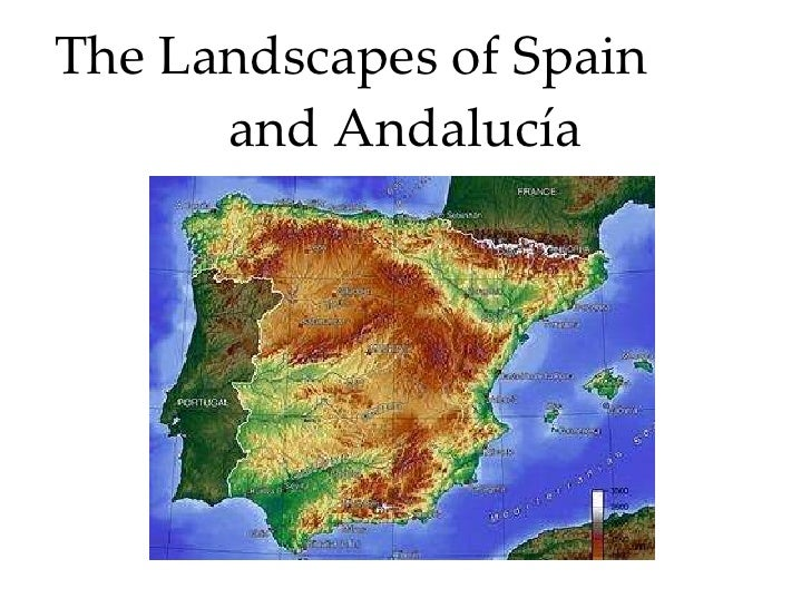 The Landscapes of Spain  and Andalucía
