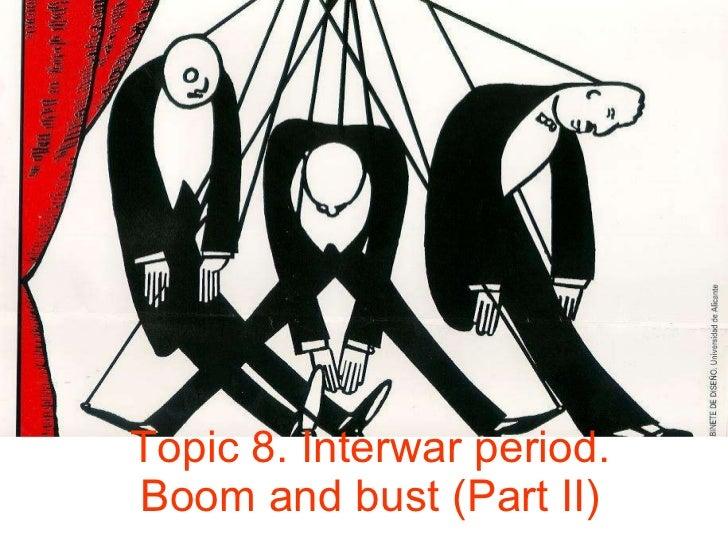 Topic 8. Interwar period. Boom and bust (Part II)