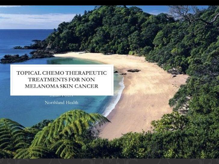 Topical Chemo Therapeutic Treatments For Non Melanoma Skin Cancer