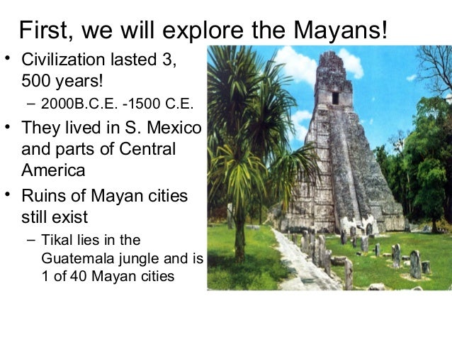 history of the complex mayan civilization The mayan civilisation rose to prominence in the swampy lowlands of what we  now  mayan medical practice was a complex blend of mind, body, religion,  ritual.