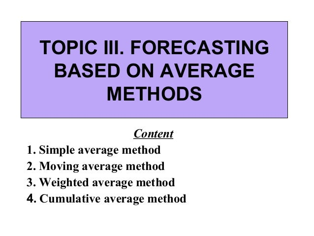 presentation  topic iiІ forecasting based on average methods content 1 simple average method 2
