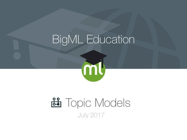 BigML Education Topic Models July 2017