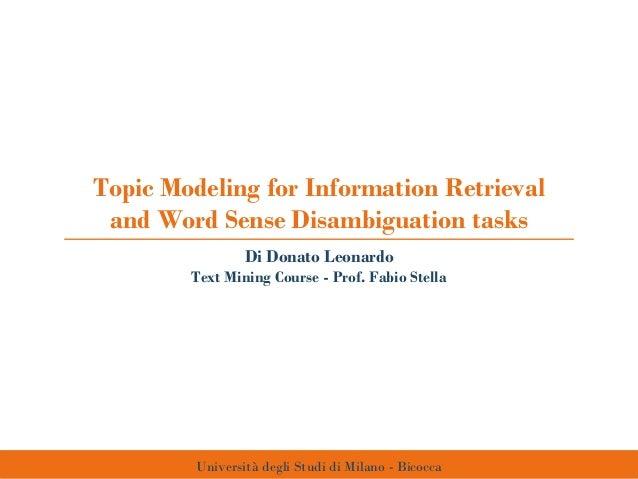 Topic Modeling for Information Retrieval and Word Sense Disambiguation tasks Università degli Studi di Milano - Bicocca Di...