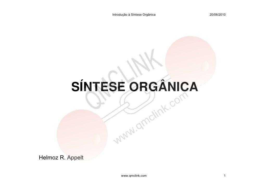 Introdução à Síntese Orgânica   20/08/2010                SÍNTESE ORGÂNICA     Helmoz R. Appelt                          w...