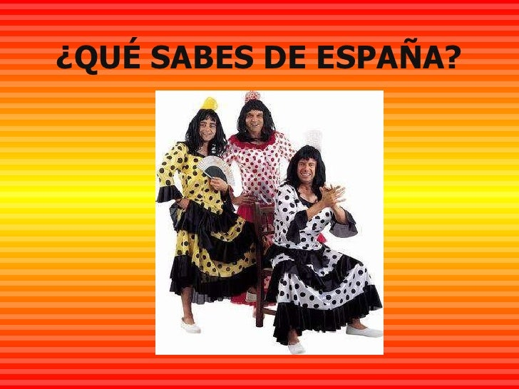 ¿QUÉ SABES DE ESPAÑA?