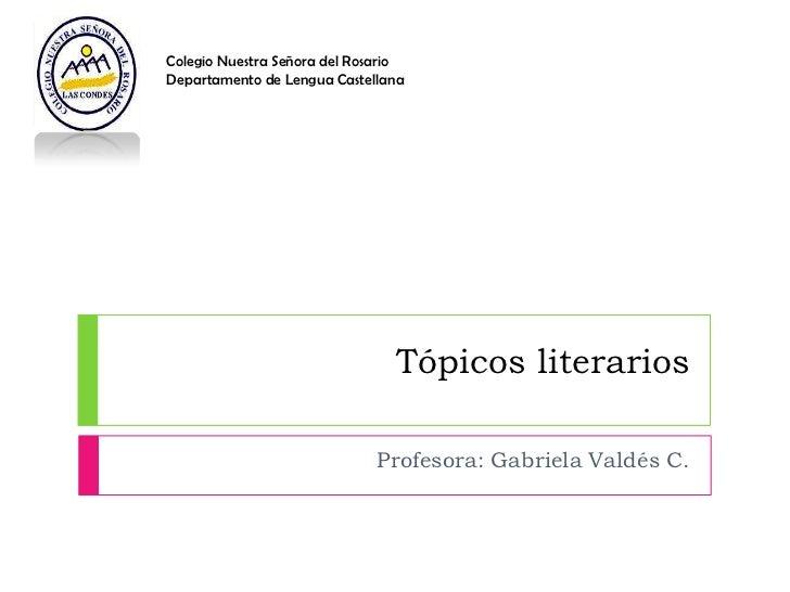 Colegio Nuestra Señora del RosarioDepartamento de Lengua Castellana                                Tópicos literarios     ...