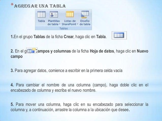 * AGREGAR UNA TABLA1.En el grupo Tablas de la ficha Crear, haga clic en Tabla.2. En el grupo Campos y columnas de la ficha...