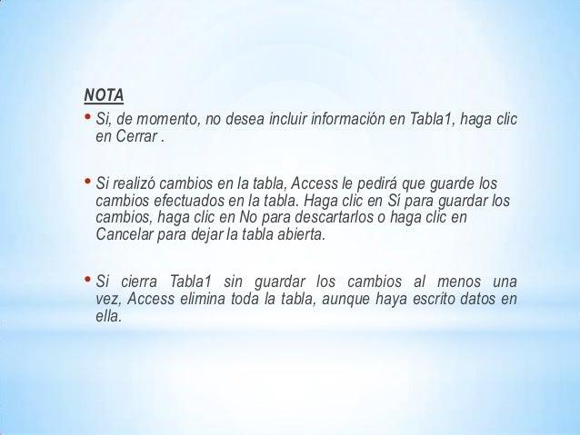 NOTA• Si, de momento, no desea incluir información en Tabla1, haga clic  en Cerrar .• Si realizó cambios en la tabla, Acce...