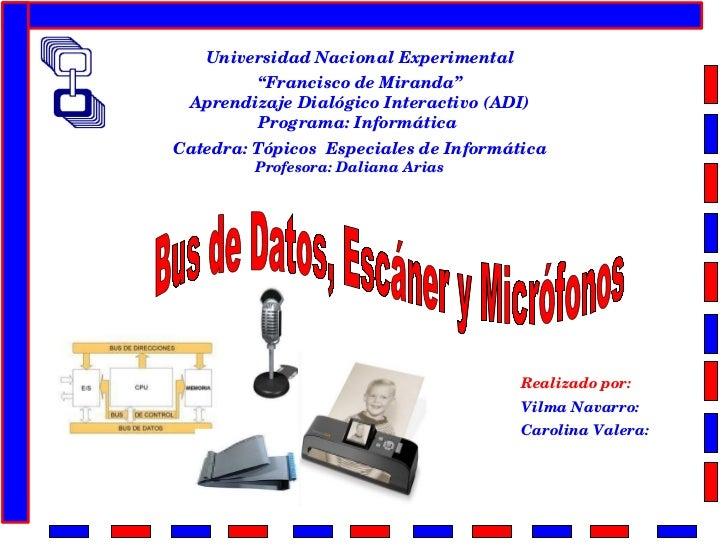 """Universidad Nacional Experimental """" Francisco de Miranda"""" Aprendizaje Dialógico Interactivo (ADI) Programa: Informática  ..."""